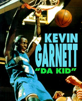 "Kevin Garnett: ""Da Kid"" - Torres, John Albert"