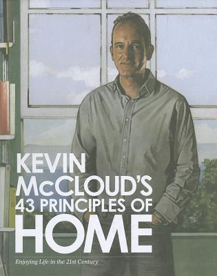 Kevin McCloud's 43 Principles of Home: Enjoying Life in the 21st Century - McCloud, Kevin