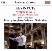 Kevin Puts: Symphony No. 2; Flute Concerto; River's Rush - Adam Walker (flute); Peabody Symphony Orchestra; Marin Alsop (conductor)