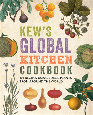Kew's Global Kitchen Cookbook - Fry, Carolyn