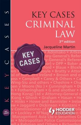 Key Cases: Criminal Law - Martin, Jacqueline, and Turner, Chris (Series edited by)