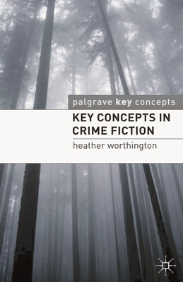 Key Concepts in Crime Fiction - Worthington, Heather