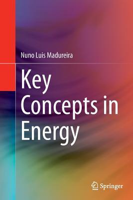 Key Concepts in Energy - Madureira, Nuno Luis