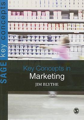 Key Concepts in Marketing - Blythe, Jim, Mr.