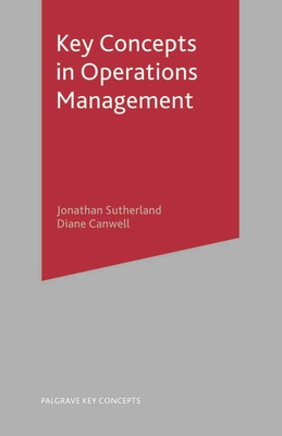 Key Concepts in Operations Management - Sutherland, Jonathan