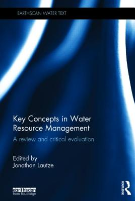Key Concepts in Water Resource Management: A Review and Critical Evaluation - Lautze, Jonathan (Editor)