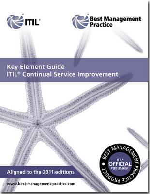 Key Element Guide ITIL Continual Service Improvement - Lloyd, Vernon, and Great Britain: Cabinet Office