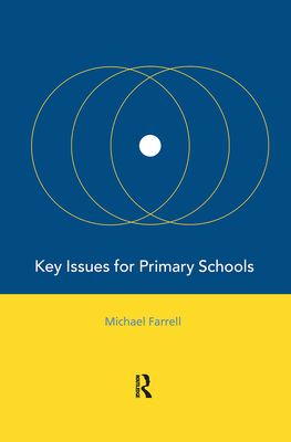 Key Issues for Primary Schools - Farrell, Michael, and Farrell, Michael