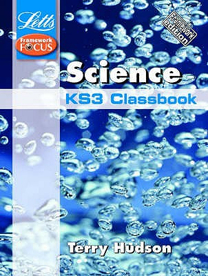 Key Stage 3 Science Classbook: Framework Edition - Hudson, Terry