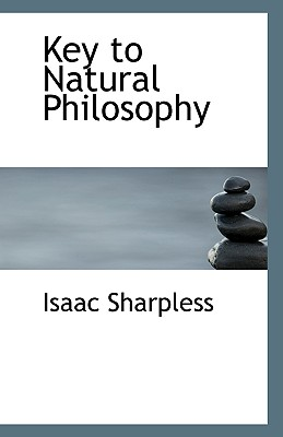 Key to Natural Philosophy - Sharpless, Isaac