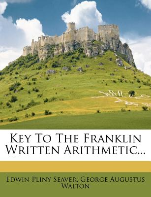 Key to the Franklin Written Arithmetic - Seaver, Edwin Pliny
