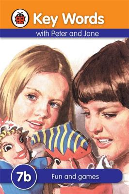 Key Words with Peter and Jane #7 Fun and Games Series B - Ladybird