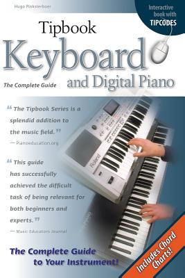 Keyboard and Digital Piano: The Complete Guide - Pinksterboer, Hugo