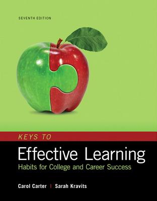 Keys to Effective Learning: Habits for College and Career Success Plus Mylab Student Success with Pearson Etext -- Access Card Package - Carter, Carol J, and Kravits, Sarah Lyman