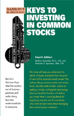 Keys to Investing in Common Stocks - Apostolou, Barbara, PH.D., and Apostolou, Nicholas G, D.B.A., C.P.A., D.A.B.F.A.