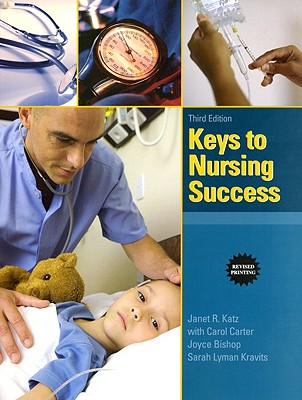 Keys to Nursing Success - Katz, Janet R