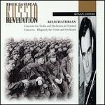 Khachaturian: Concerto for violin / Concerto - Rhapsody for violin & Orchestra