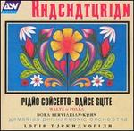 Khachaturian: Piano Concerto; Dance Suite; Waltz; Polka