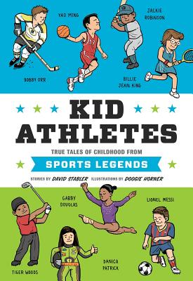 Kid Athletes: True Tales of Childhood from Sports Legends - Stabler, David
