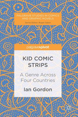 Kid Comic Strips: A Genre Across Four Countries - Gordon, Ian
