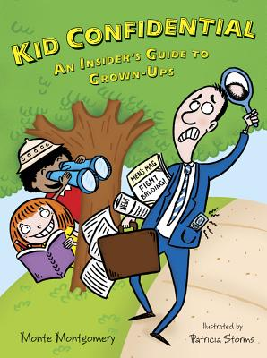 Kid Confidential: An Insider's Guide to Grown-Ups - Montgomery, Monte