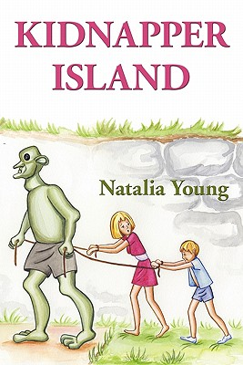 Kidnapper Island - Young, Natalia, and 1stworld Library (Editor), and 1stworld Publishing (Creator)
