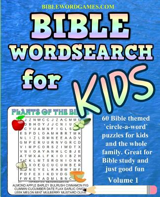 Kids Bible Word Search Puzzles Volume 1: 60 Bible Themed Word Search (Circle-A-Word) Puzzles on Bible Characters. Places, and Events - Watson, Gary W