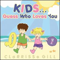 Kid's Guess Who Loves You? - Clarrisse Gill