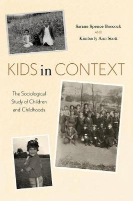Kids in Context: The Sociological Study of Children and Childhoods - Boocock, Sarane Spence, and Scott, Kimberly Ann
