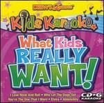 Kids Karaoke What Kids Really Want!