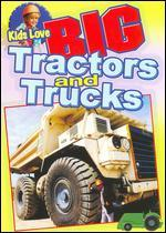 Kids Love Big: Tractors and Trucks