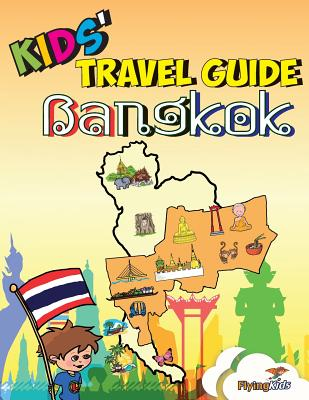 Kids' Travel Guide - Bangkok: Kids Enjoy the Best of Bangkok with Fascinating Facts, Fun Activities, Useful Tips, Quizzes and Leonardo! - Williams, Sarah-Jane, and Leon, Shiela H