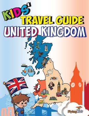 Kids' Travel Guide - United Kingdom: Kids Enjoy the Best of the UK with Fascinating Facts, Fun Activities, Useful Tips, Quizzes and Leonardo! - Williams, Sarah-Jane, and Leon, Shiela H