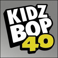 Kidz Bop 40 - Kidz Bop Kids