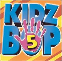 Kidz Bop 5 - Kidz Bop Kids