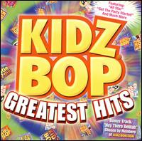 Kidz Bop Greatest Hits [2009] - Kidz Bop Kids