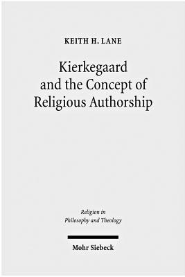 Kierkegaard and the Concept of Religious Authorship - Lane, Keith H