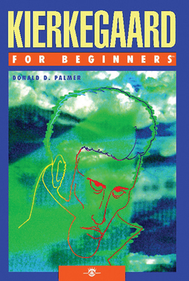 Kierkegaard for Beginners - Palmer, Donald D