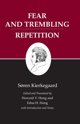 Kierkegaard's Writings, VI, Volume 6: Fear and Trembling/Repetition - Kierkegaard, Soren