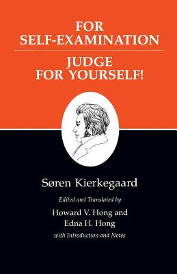 Kierkegaard's Writings, XXI, Volume 21: For Self-Examination / Judge for Yourself! - Kierkegaard, Soren, and Hong, Howard V (Translated by), and Hong, Edna H (Translated by)