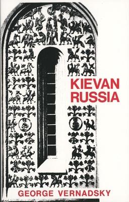 Kievan Russia - Vernadsky, George