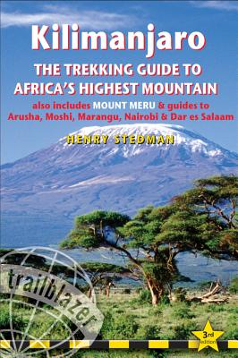 Kilimanjaro: The Trekking Guide to Africa's Highest Mountain - Stedman, Henry