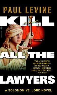 Kill All the Lawyers - Levine, Paul