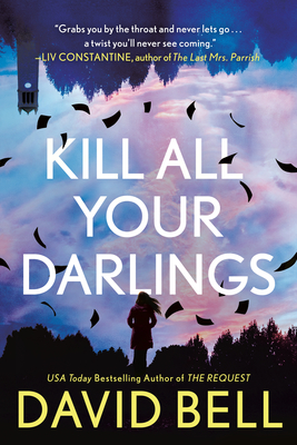 Kill All Your Darlings - Bell, David