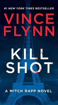 Kill Shot: An American Assassin Thriller - Flynn, Vince