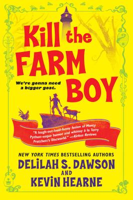 Kill the Farm Boy: The Tales of Pell - Hearne, Kevin, and Dawson, Delilah S
