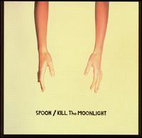 Kill the Moonlight - Spoon