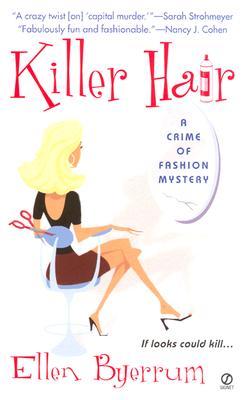Killer Hair: A Crime of Fashion - Byerrum, Ellen