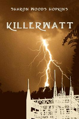 Killerwatt - Hopkins, Sharon Woods