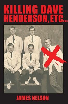Killing Dave Henderson, etc... - Nelson, James